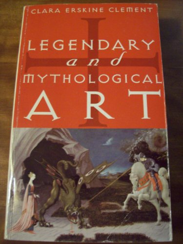 Legendary and Mythological Art by Clara Erskine Clement