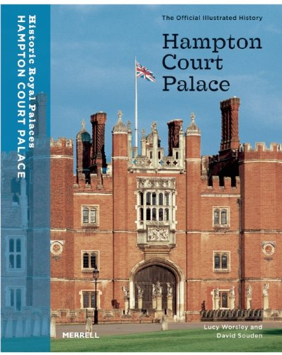 Hampton Court Palace: The Official Illustrated History by Lucy Worsley