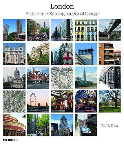 London: Architecture, Building and Social Change by Paul L. Knox