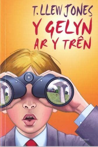 Gelyn ar y Tren, Y by T. Llew Jones
