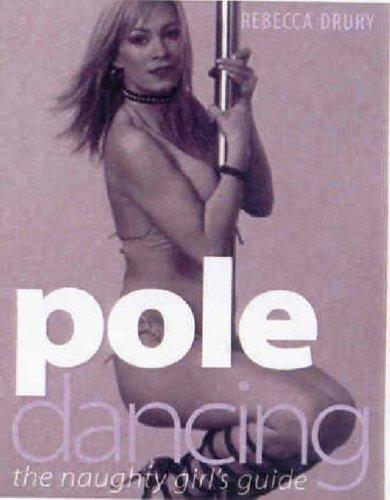 Pole Dancing by Rebecca Drury