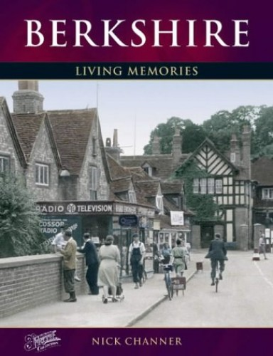 Berkshire: Living Memories by Nick Channer