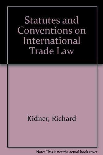 Statutes and Conventions on International Trade Law by Richard Kidner