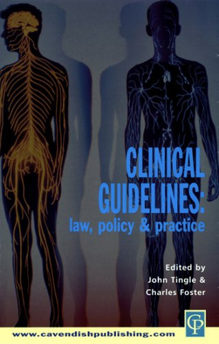 Clinical Guidelines: Law Policy and Practice by John Tingle