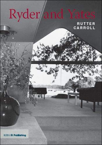 Ryder and Yates: Twentieth Century Architects by Rutter Carroll