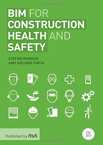 BIM for Construction Health and Safety by Stefan Mordue