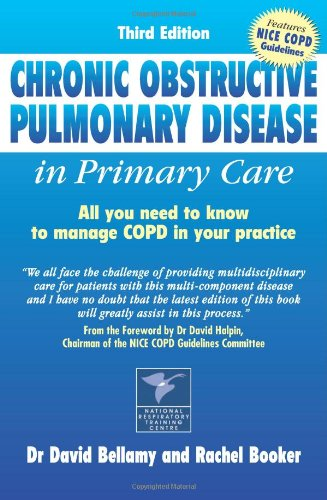 Chronic Obstructive Pulmonary Disease in Primary Care: All You Need to Know to Manage COPD in Your Practice by David Bellamy