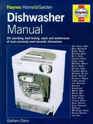 The Dishwasher Manual (Haynes home & garden)