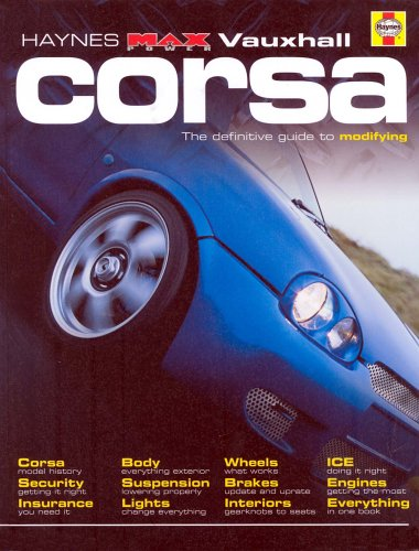Vauxhall Corsa: The Definitive Guide to Modifying by R. M. Jex
