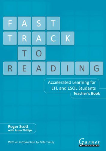 Fast Track to Reading: Accelerated Learning for EFL and ESOL Students by Scott Roger