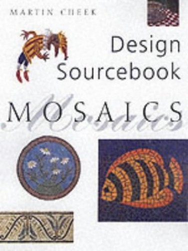 Design Sourcebook Mosaics by Martin Cheek