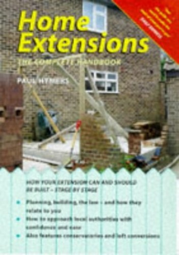 Home Extensions: The Complete Handbook by Paul Hymers