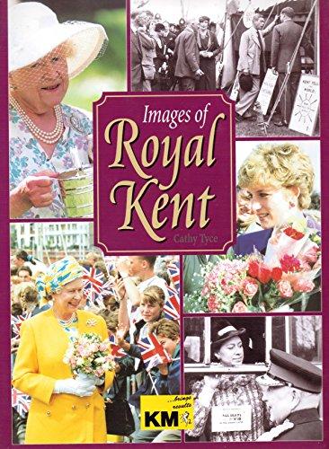 "Images of Royal Kent by ""Kent Messenger"""