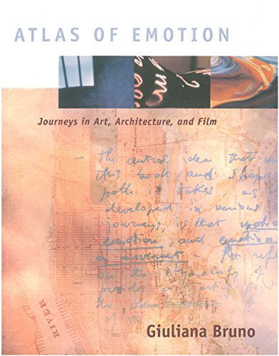 Atlas of Emotion: Journeys in Art, Architecture and Film by Giuliana Bruno