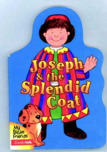 Joseph and the Splendid Coat by Alice Joyce Davidson