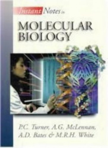 Instant Notes in Molecular Biology by P.U. Turner