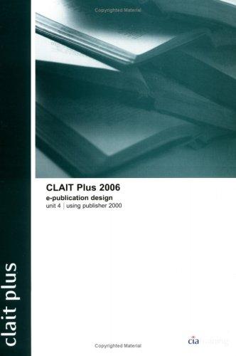 CLAIT Plus 2006 Unit 4 E-Publication Design Using Publisher 2000 by CiA Training Ltd.