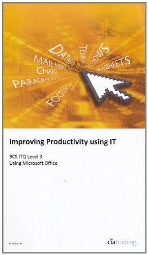 BCS Improving Productivity Using IT Level 3: Level 3 by CiA Training Ltd.