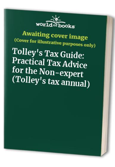 Tolley's Tax Guide: Practical Tax Advice for the Non-expert: 1995-96 by Arnold Homer