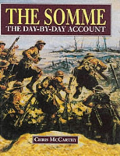 The Somme: The Day-by-day Account by Chris McCarthy