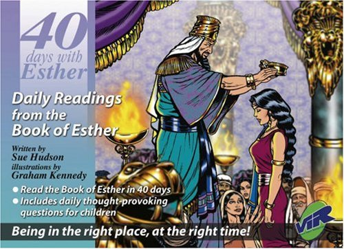 40 Days with Esther: Daily Readings from the Book of Esther by Sue Hudson