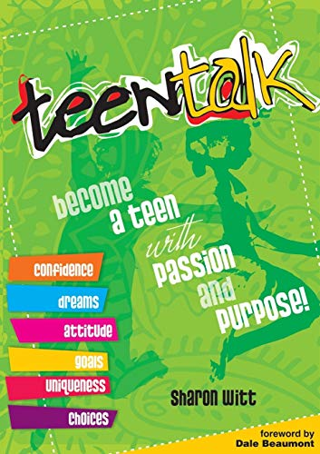 Teen Talk: Become a Teen with Passion and Purpose by Sharon Witt