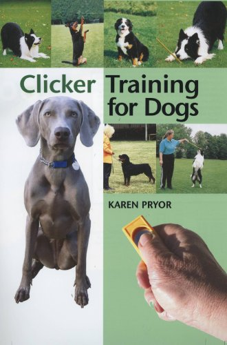 Clicker Training for Dogs by Karen Pryor