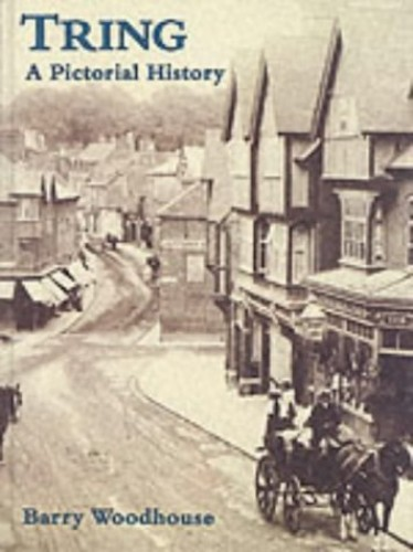 Tring: A Pictorial History by Barry Woodhouse