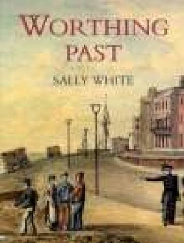 Worthing Past by Sally White