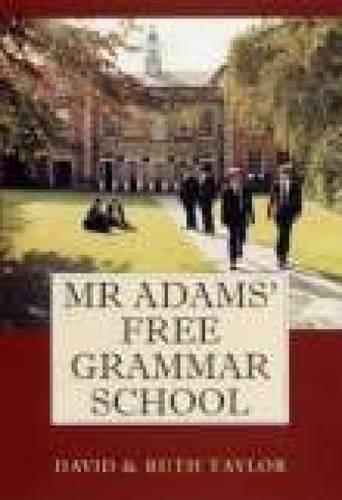 Mr.Adams' Free Grammar School by David Taylor