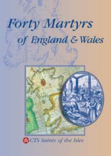 Forty Martyrs of England and Wales by James Walsh