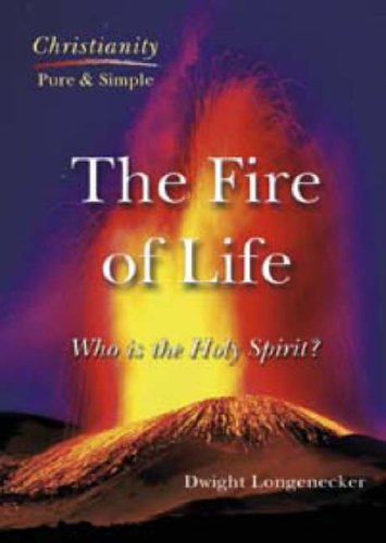 The Fire of Life: Who is the Holy Spirit? by Dwight Longenecker