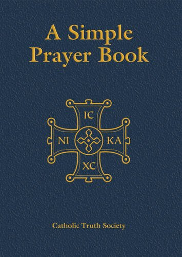 A Simple Prayer Book: Deluxe by Catholic Truth Society