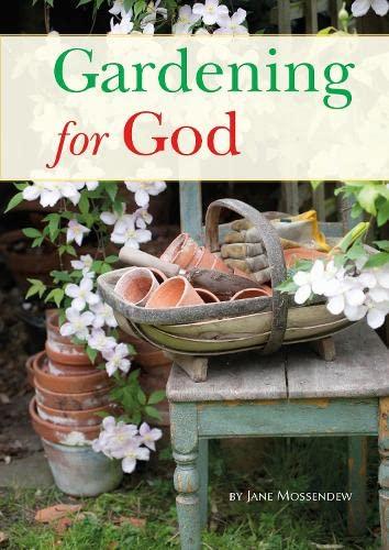 Gardening for God by Jane Mossendew