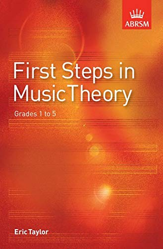 First Steps in Music Theory: Grades 1-5 by Eric Taylor
