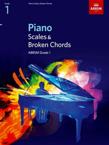Piano Scales & Broken Chords, Grade 1 by ABRSM
