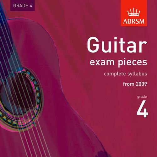 Guitar Exam Pieces 2009 CD, ABRSM Grade 4: The Complete Syllabus Starting 2009 by