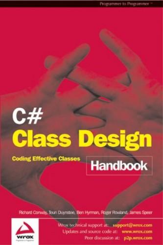C# Class Design Handbook by Richard Conway