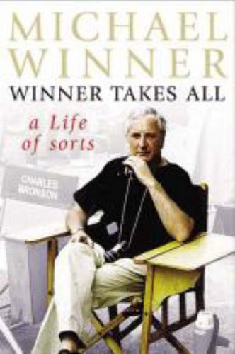 Winner Takes All: A Life of Sorts by Michael Winner