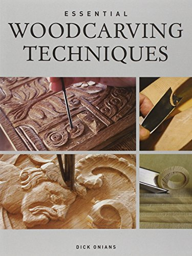 Essential Woodcarving Techniques by Dick Onians