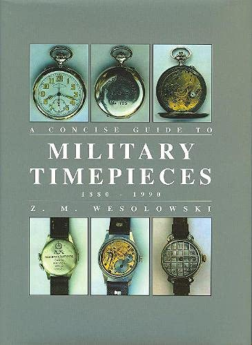 Concise Guide to Military Timepieces by Z.M. Wesolowski