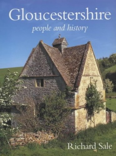Gloucestershire: People and History by Richard Sale