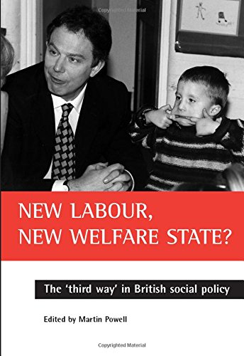 """New Labour, New Welfare State?: The """"Third Way"""" in British Social Policy by Martin Powell"""