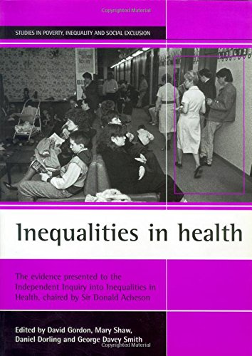 Inequalities in Health: The Evidence Presented to the Independent Inquiry into Inequalities in Health, Chaired by Sir Donald Acheson by David Gordon