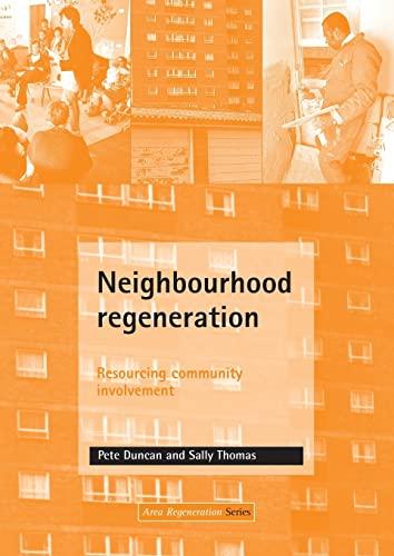 Neighbourhood Regeneration: Resourcing Community Involvement by Sally Thomas