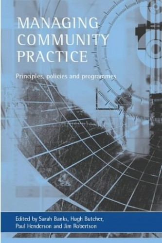 Managing Community Practice: Principles, Policies and Programmes by Sarah Banks