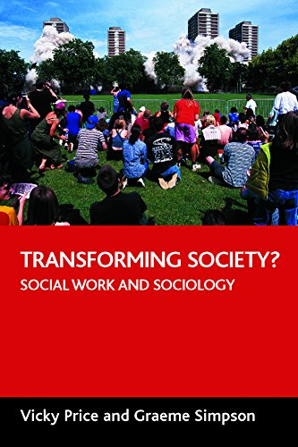 Transforming Society?: Social Work and Sociology by Graeme Simpson