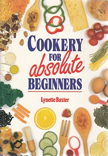 Cookery for Absolute Beginners by Lynette Baxter