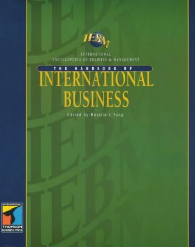 The IEBM Handbook of International Business by Rosalie L. Tung