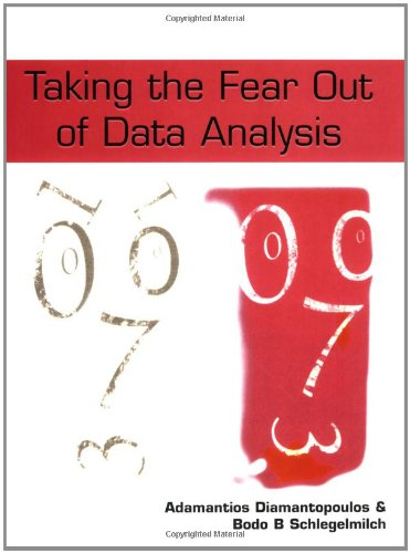 Taking the Fear Out of Data Analysis: A Step-by-Step Approach by Adamantios Diamantopoulos